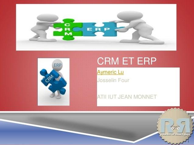 CRM ET ERP Aymeric Lu Josselin Four ATII IUT JEAN MONNET 1