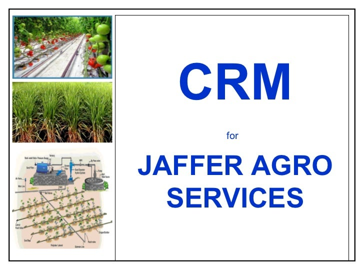 CRM for   JAFFER AGRO SERVICES