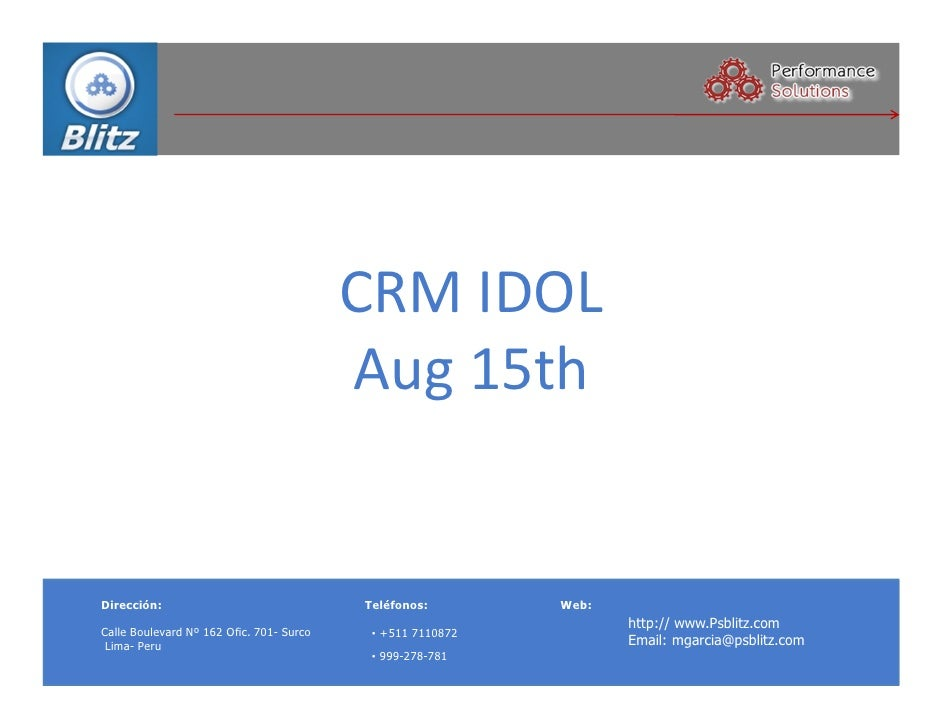 CRM IDOL                                          Aug 15thDirección:                                Teléfonos:        Web:...