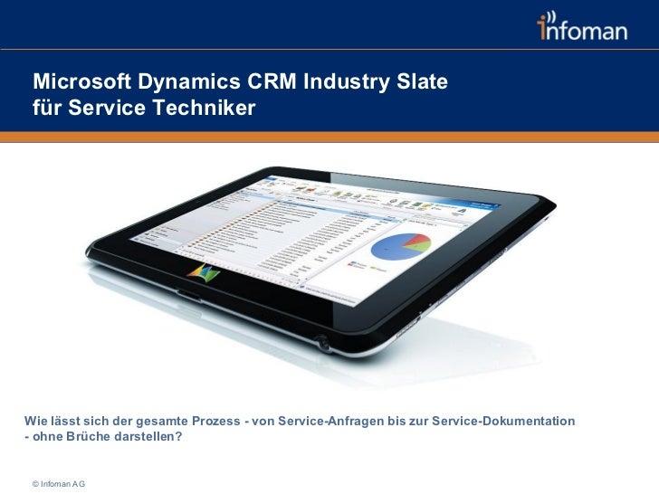 Microsoft Dynamics CRM Industry Slate für Service TechnikerWie lässt sich der gesamte Prozess - von Service-Anfragen bis z...