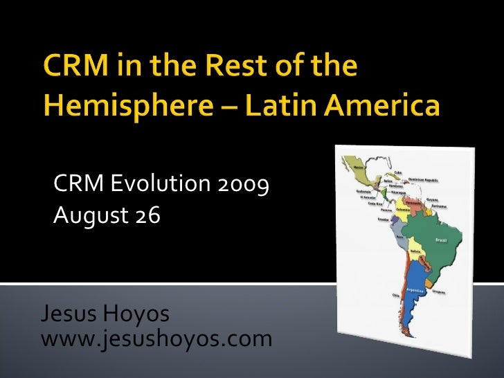 CRM in Latin America - CRM Evolution Conference