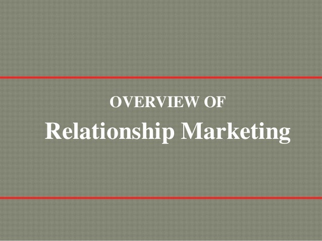 OVERVIEW OFRelationship Marketing