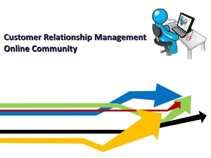 Customer Relationship Management  Online Community
