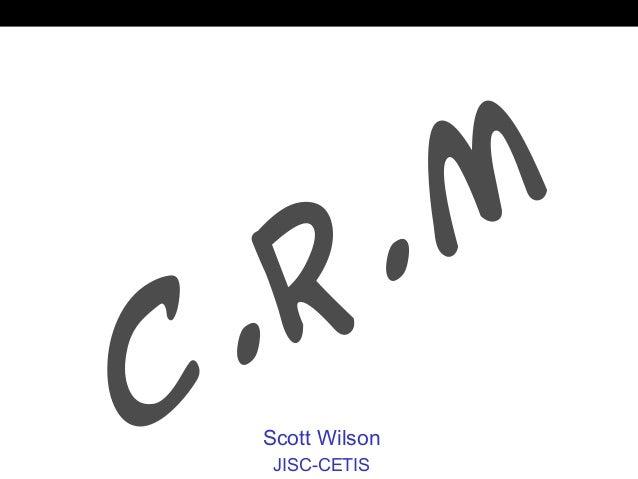 C.R.M Scott Wilson JISC-CETIS