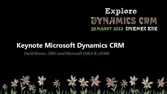 Keynote Microsoft Dynamics CRM  David Brown, CRM Lead Microsoft EMEA & LATAM