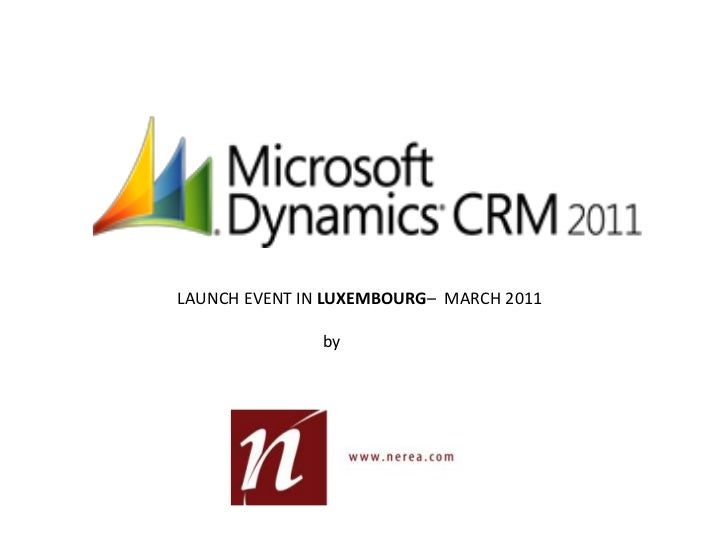 LAUNCH EVENT IN LUXEMBOURG–  MARCH 2011<br />				by<br />