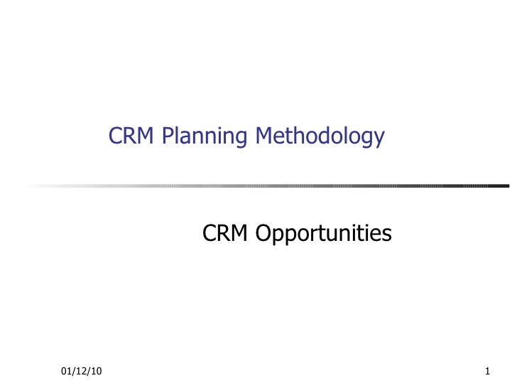 CRM Planning Methodology CRM Opportunities 01/12/10
