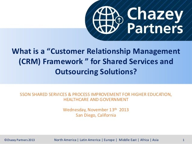 "What is a ""Customer Relationship Management (CRM) Framework "" for Shared Services and Outsourcing Solutions? SSON SHARED S..."