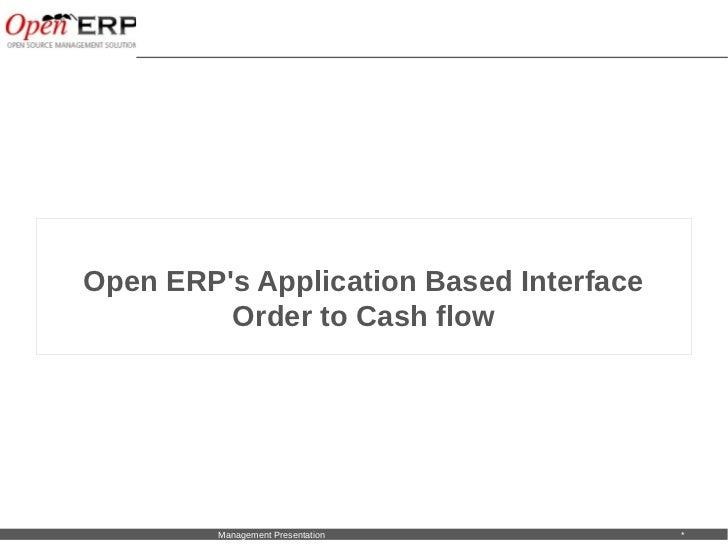 Open ERPs Application Based Interface                Order to Cash flowNom du fichier – à compléter   Management Presentat...