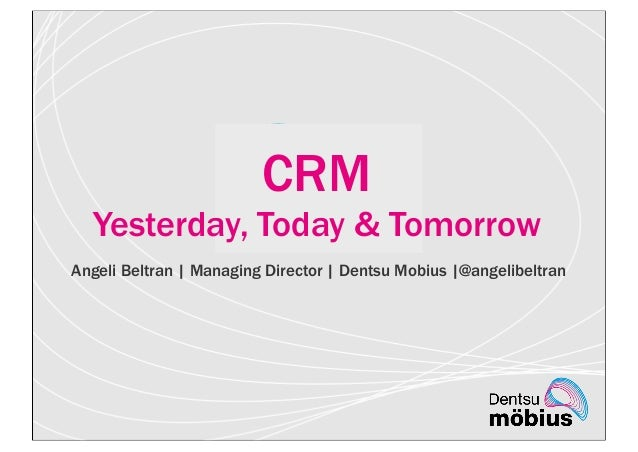 CRM yesterday today tomorrow