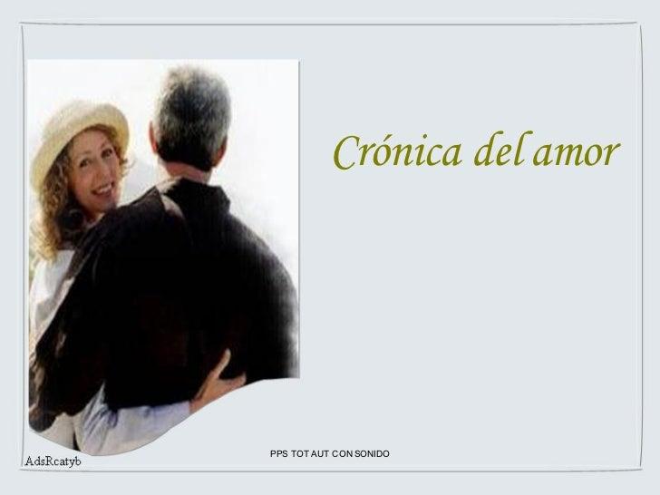 Crónica del amor PPS TOT AUT CON SONIDO