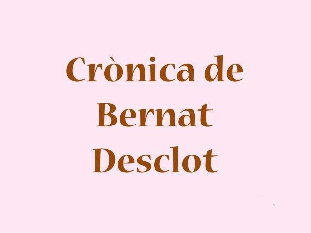 Crònica de  Bernat Desclot             .