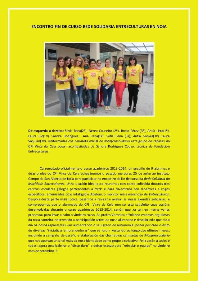 ENCONTRO FIN DE CURSO REDE SOLIDARIA ENTRECULTURAS EN NOIA De esquerda a dereita: Silvia Roca(2º), Nerea Couceiro (2º), Ro...