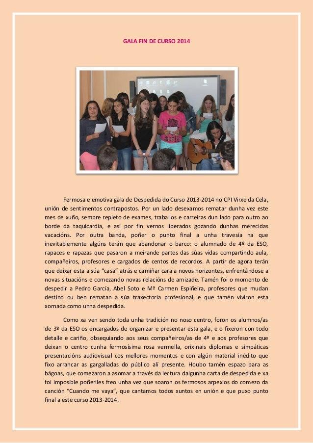 GALA FIN DE CURSO 2014 Fermosa e emotiva gala de Despedida do Curso 2013-2014 no CPI Virxe da Cela, unión de sentimentos c...