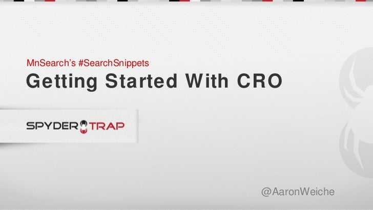 MnSearch's #SearchSnippetsGetting Started With CRO                                 @AaronWeiche                           ...