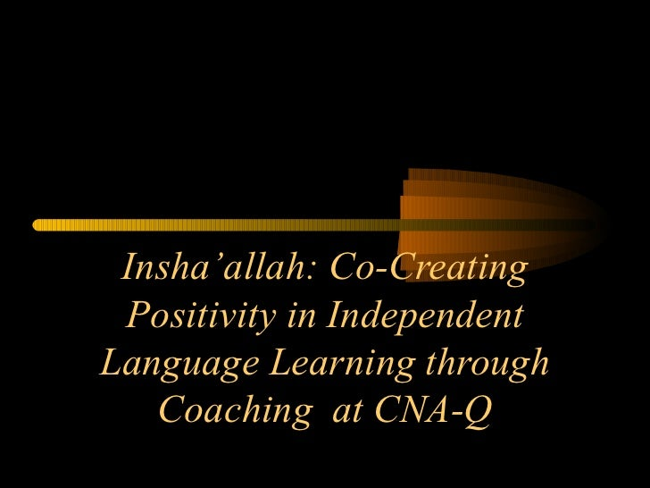 Insha'allah: Co-Creating Positivity in Independent Language Learning through Coaching  at CNA-Q