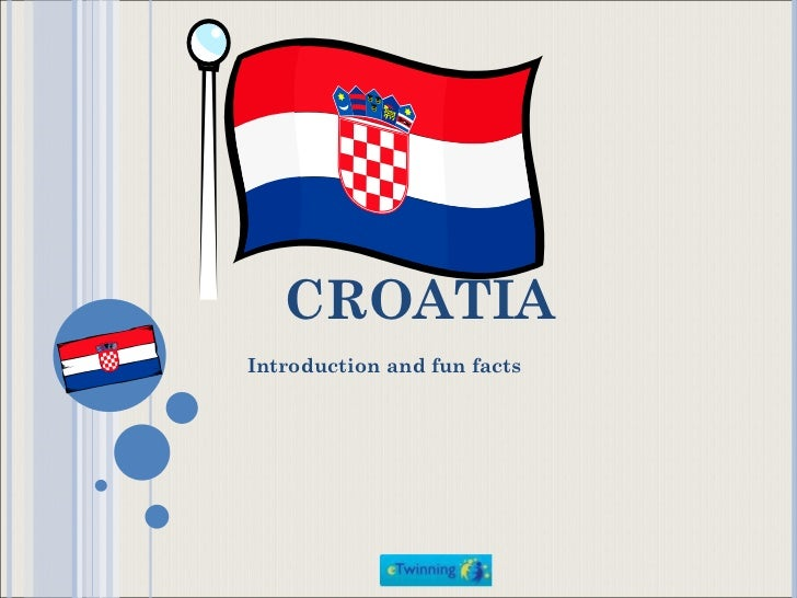 CROATIA Introduction and fun facts