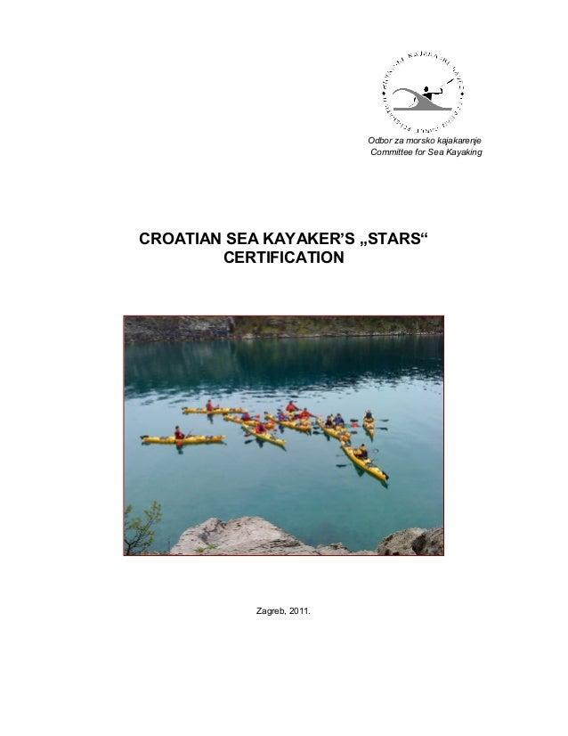 """Odbor za morsko kajakarenje Committee for Sea Kayaking CROATIAN SEA KAYAKER'S """"STARS"""" CERTIFICATION Zagreb, 2011."""