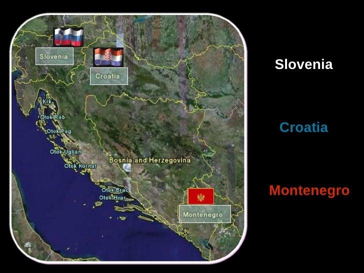 Croatia Slovenia Montenegro