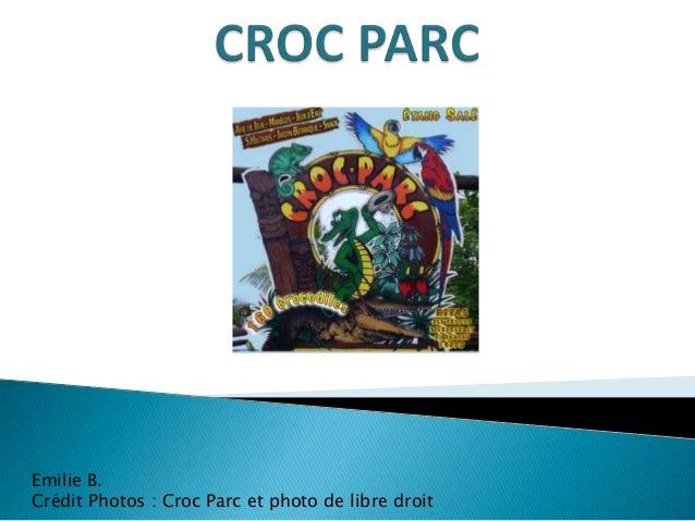 Emilie B.Crédit Photos : Croc Parc et photo de libre droit