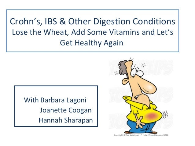 Crohn's, IBS & Other Digestion Conditions Lose the Wheat, Add Some Vitamins and Let's Get Healthy Again With Barbara Lagon...