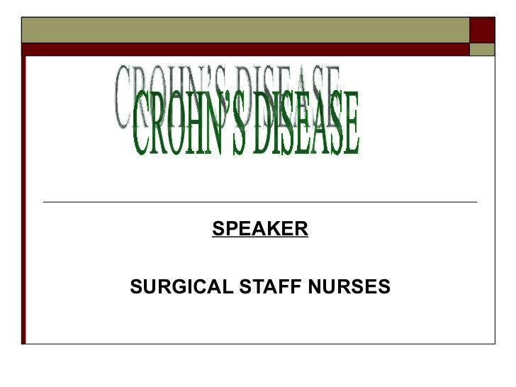 SPEAKER SURGICAL STAFF NURSES CROHN'S DISEASE