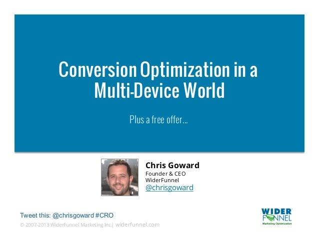 Conversion Optimization in a                  Multi-Device World                                          Plus a free offe...