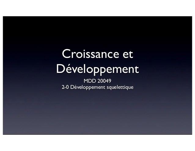 Croissance et Développement MDD 20049 2-0 Développement squelettique