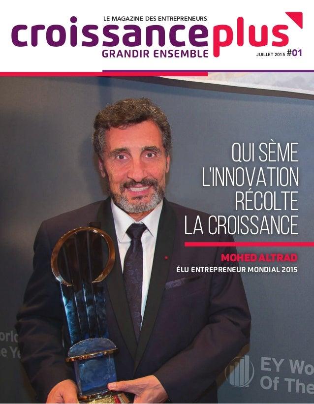 quisème l'innovation récolte lacroissance MohedAltrad élu entrepreneur mondial 2015 le magazine des entrepreneurs juillet...