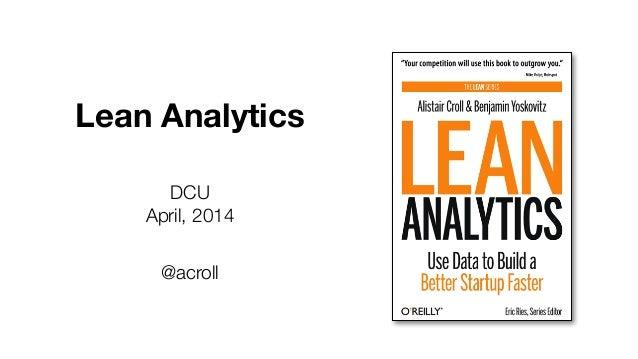 Lean Analytics DCU April, 2014 @acroll