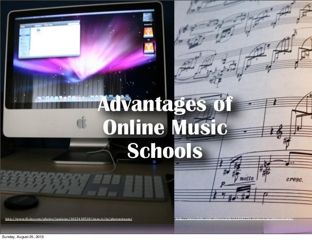 Advantages of Online Music Schools http://www.(lickr.com/photos/p(ly/128167751/sizes/o/in/photostream/http://www.(lickr.co...