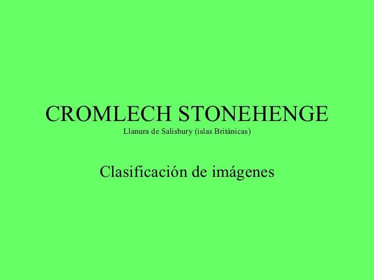 CROMLECH STONEHENGE Llanura de Salisbury (islas Británicas) Clasificación de imágenes