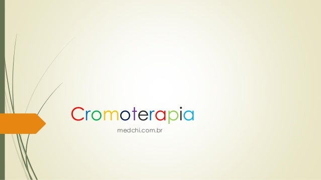 Cromoterapia  medchi.com.br