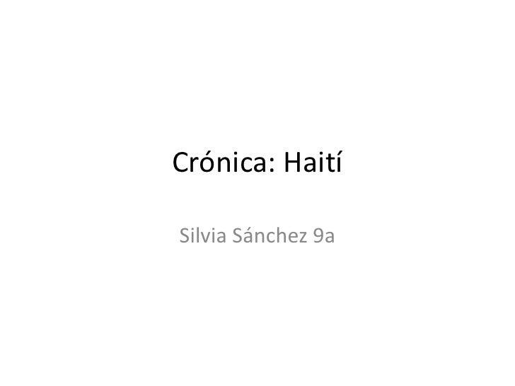 Crónica: Haití<br />Silvia Sánchez 9a<br />