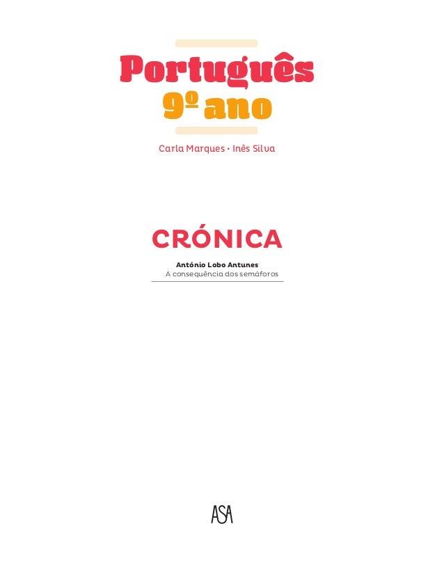 Português º ano 9 Carla Marques • Inês Silva  CRÓNICA António Lobo Antunes A consequência dos semáforos