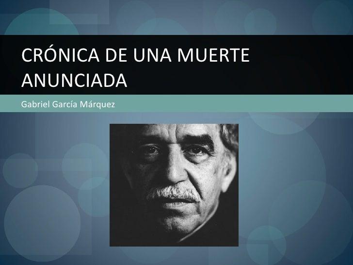 CRÓNICA DE UNA MUERTEANUNCIADAGabriel García Márquez