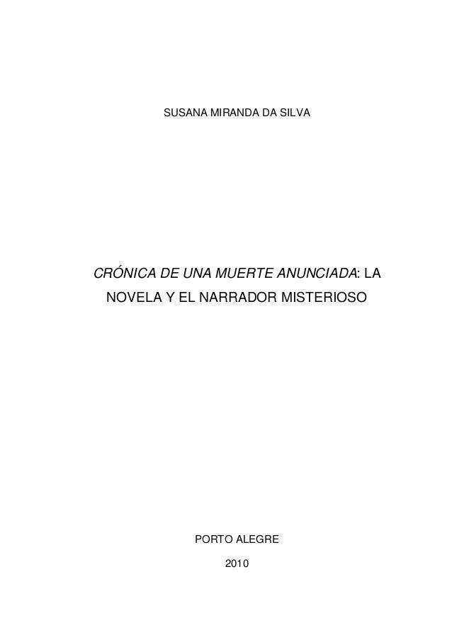 SUSANA MIRANDA DA SILVACRÓNICA DE UNA MUERTE ANUNCIADA: LANOVELA Y EL NARRADOR MISTERIOSOPORTO ALEGRE2010