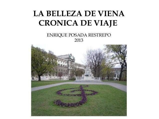 LA BELLEZA DE VIENA CRONICA DE VIAJE ENRIQUE POSADA RESTREPO 2013