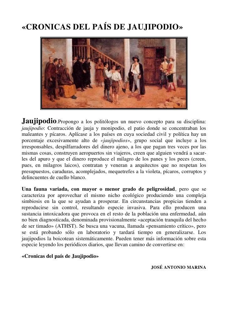 «CRONICAS DEL PAÍS DE JAUJIPODIO»Jaujipodio.Propongo         a los politólogos un nuevo concepto para su disciplina:jaujip...