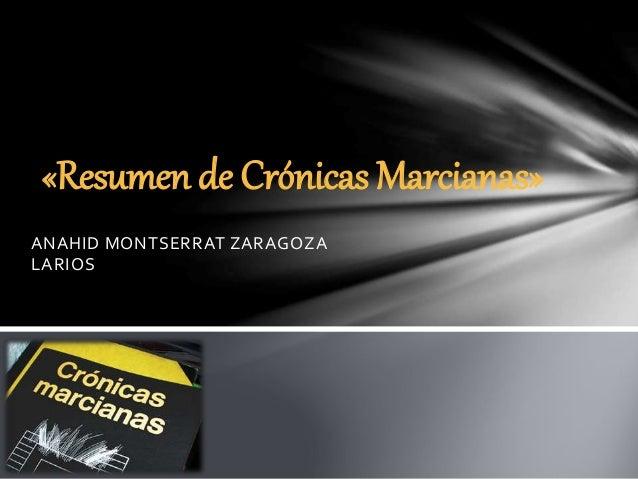 ANAHID MONTSERRAT ZARAGOZA LARIOS «Resumen de Crónicas Marcianas»