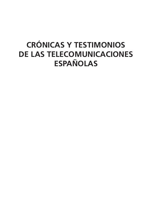 CRÓNICAS Y TESTIMONIOS DE LAS TELECOMUNICACIONES ESPAÑOLAS