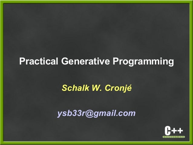 Practical C++ Generative Programming