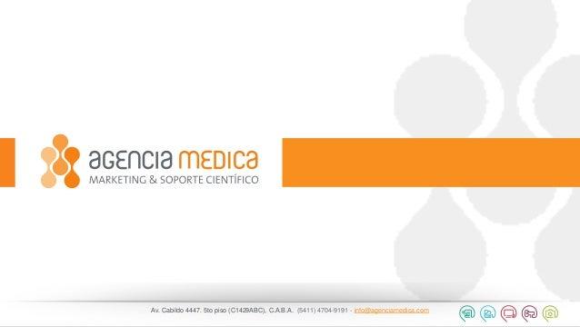 Av. Cabildo 4447. 5to piso (C1429ABC), C.A.B.A.(5411) 4704-9191 - info@agenciamedica.com