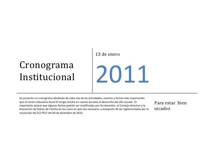 Cronograma Institucional13 de enero2011Se presenta un cronograma detallado de cada una de las actividades, eventos y fecha...