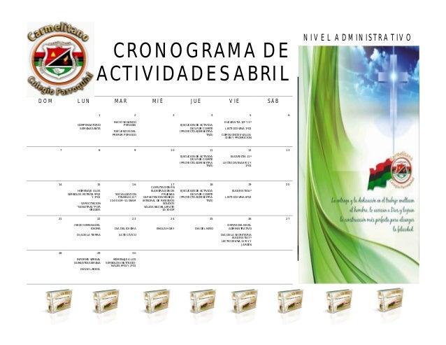 CRONOGRAMA DE ACTIVIDADES ABRIL NIVEL ADMINISTRATIVO ABRIL 2013 DOM LUN MAR MIÉ JUE VIE SÁB 1 COMPENSATORIO SEMANA SANTA 2...