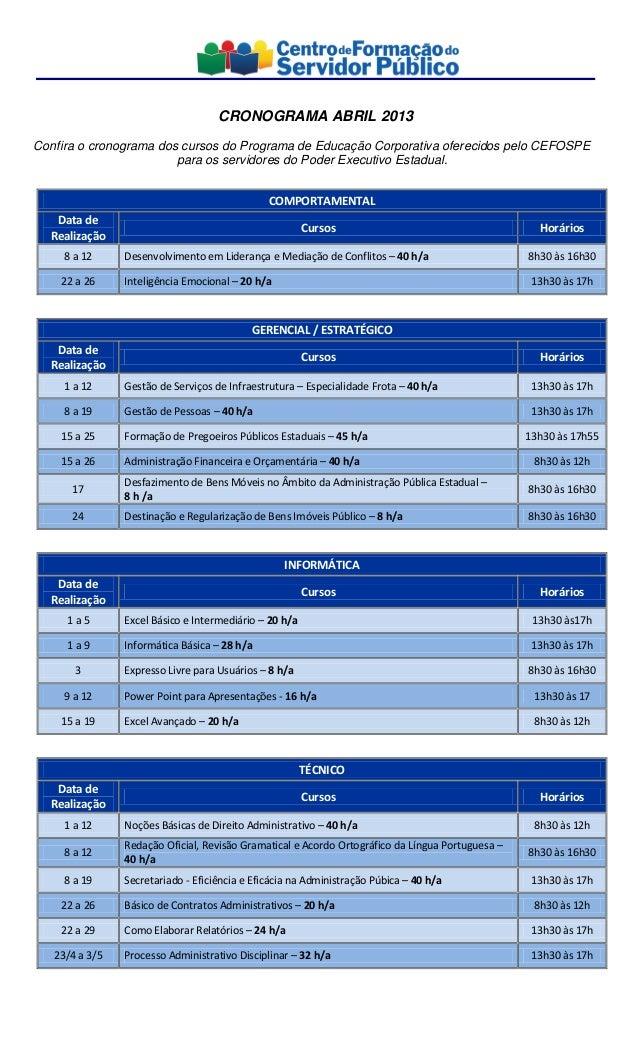 CRONOGRAMA ABRIL 2013Confira o cronograma dos cursos do Programa de Educação Corporativa oferecidos pelo CEFOSPE          ...