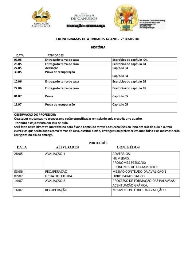 CRONOGRAMAS DE ATIVIDADES 6º ANO - 2° BIMESTRE HISTÓRIA DATA ATIVIDADES 09.05 Entrega do tema de casa Exercícios do capítu...