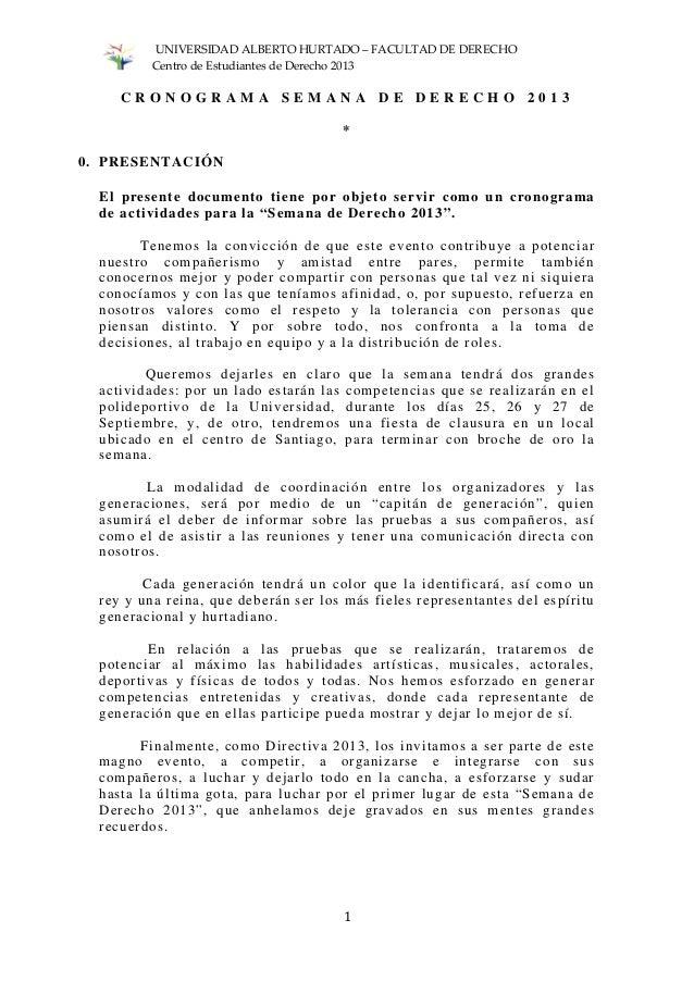 UNIVERSIDAD ALBERTO HURTADO – FACULTAD DE DERECHO Centro de Estudiantes de Derecho 2013 1 C R O N O G R A M A S E M A N A ...