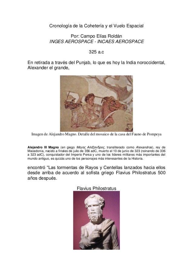 Cronología de la Cohetería y el Vuelo Espacial Por: Campo Elías Roldán INGES AEROSPACE - INCAES AEROSPACE 325 a.c En retir...