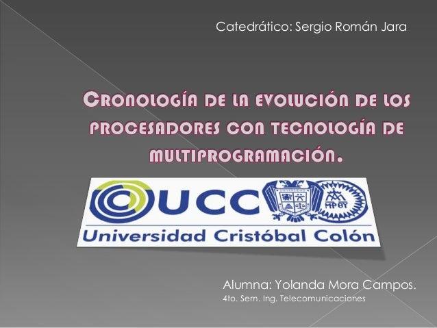 Alumna: Yolanda Mora Campos. 4to. Sem. Ing. Telecomunicaciones Catedrático: Sergio Román Jara